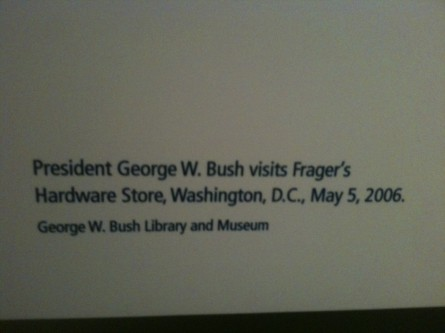 Frager's! Immortalized at the George W. Bush Presidential Center in Dallas. (Jason Dick/CQ Roll Call.)